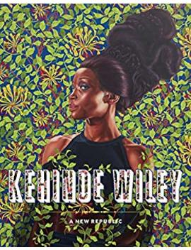 Kehinde Wiley: A New Republic by Eugenie Tsai
