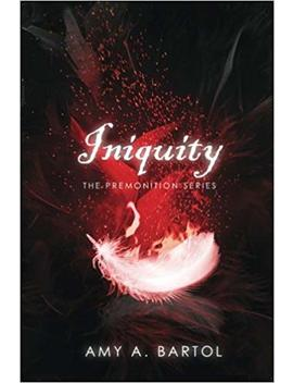 Iniquity (The Premonition Series) (Volume 5) by Amy A Bartol
