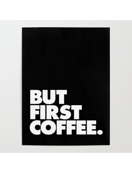 But First Coffee Typography Poster Black And White Office Decor Wake Up Espresso Bedroom Posters Poster by