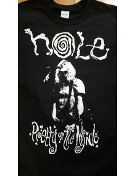 Hole Pretty On The Inside Shirt Courtney Love Punk Nirvana Grunge by Etsy