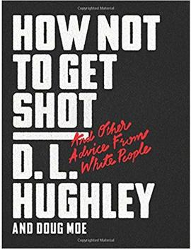 How Not To Get Shot: And Other Advice From White People by Amazon