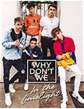 Why Don't We: In The Limelight by Why Don't We