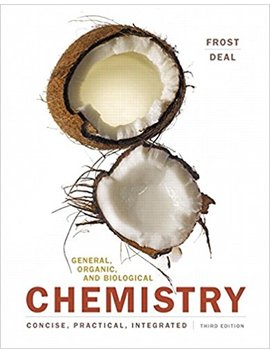General, Organic, And Biological Chemistry (3rd Edition) by Laura D. Frost