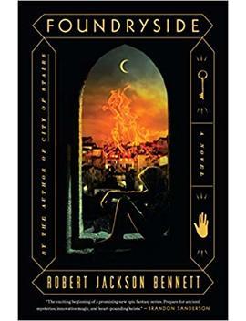 Foundryside: A Novel (The Founders Trilogy) by Robert Jackson Bennett