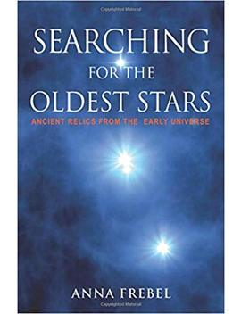 Searching For The Oldest Stars: Ancient Relics From The Early Universe by Amazon