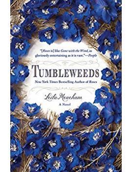 Tumbleweeds: A Novel by Leila Meacham