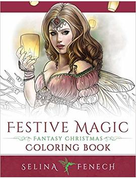 Festive Magic   Fantasy Christmas Coloring Book (Fantasy Coloring By Selina) (Volume 12) by Selina Fenech