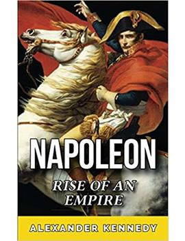 Napoleon by Alexander Kennedy