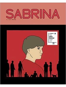 Sabrina by Nick Drnaso