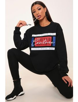 Black Couture Slogan Oversized Sweatshirt by I Saw It First
