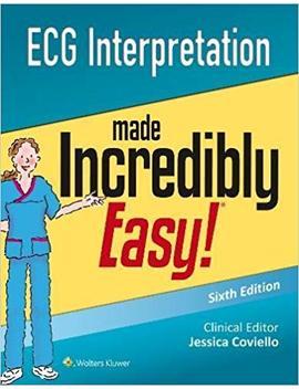 Ecg Interpretation Made Incredibly Easy (Incredibly Easy! Series®) by Lippincott  Williams & Wilkins