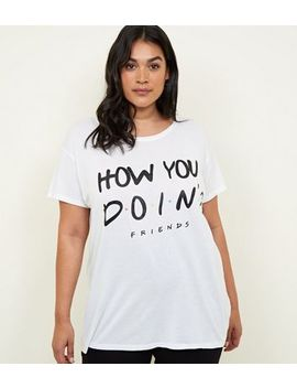 Curves White How You Doin' Friends T Shirt by New Look