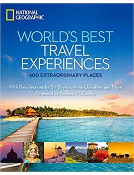 World's Best Travel Experiences: 400 Extraordinary Places by National Geographic
