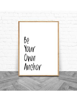 Printable, Teen Wolf Quote, Be Your Own Anchor, A4, 8x10, Black And White, Wall Art, Digital Print, Teen Room Decor, Instant Download by Etsy