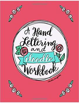 A Hand Lettering & Doodle Workbook by Christie Daugherty