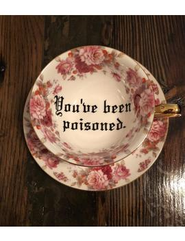 You've Been Poisoned. | Vulgar Vintage Style Red Floral Tea Cup With Matching 'bye.' Saucer by Etsy