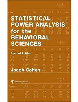 Statistical Power Analysis For The Behavioral Sciences (2nd Edition) by Jacob Cohen