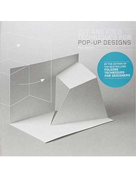 Cut And Fold Techniques For Pop Up Designs by Paul Jackson