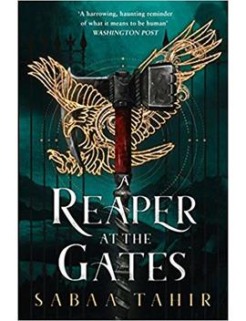 A Reaper At The Gates (Ember Quartet, Book 3) by Sabaa Tahir