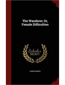 The Wanderer; Or, Female Difficulties by Fanny Burney