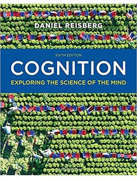 Cognition: Exploring The Science Of The Mind (Sixth Edition) by Daniel Reisberg