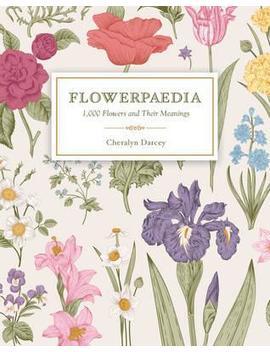 Flowerpaedia : 1,000 Flowers And Their Meanings by Cheralyn Darcey