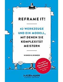 Reframe It!: 42 Werkzeuge Und Ein Modell, Mit Denen Sie Komplexität Meistern by Amazon