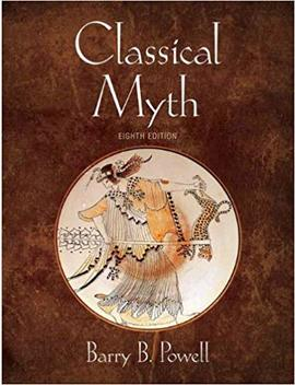 Classical Myth (8th Edition) by Barry B. Powell