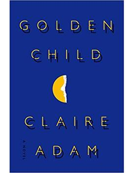 Golden Child: A Novel by Claire Adam