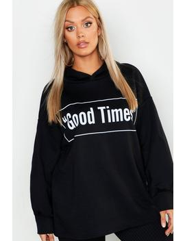 Plus Good Times Oversized Hoody by Boohoo