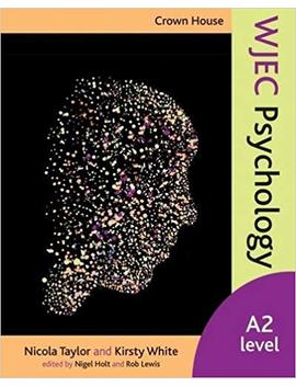 Crown House Wjec Psychology: A2 Level by Rob Lewis