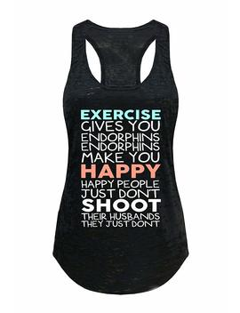 Tough Cookie's Women's Exercise Give You Endorphins Burnout Tank Top by Tough Cookie Clothing