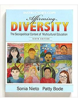 Affirming Diversity: The Sociopolitical Context Of Multicultural Education Instructor's Copy   6th Edition by Amazon