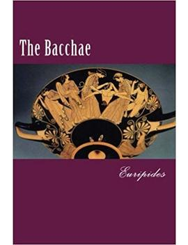 The Bacchae by Amazon