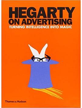 Hegarty On Advertising by John Hegarty