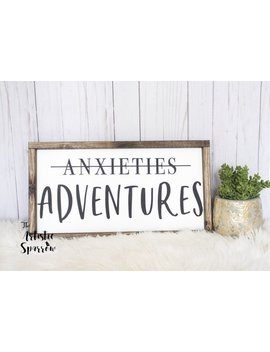Anxieties...Adventures Wood Sign// Mental Health Awareness. Encouragement Gifts. Inspirational Quote. Christmas Gift. Wall Art. Home Decor by Etsy