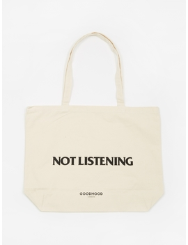 Not Listening Tote Bag   Natural by Goods By Goodhood