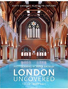 London Uncovered (New Edition): More Than Sixty Unusual Places To Explore by Amazon