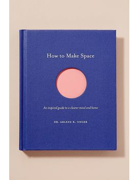 How To Make Space by Anthropologie