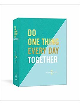 Do One Thing Every Day Together: A Journal For Two (Do One Thing Every Day Journals) by Robie Rogge