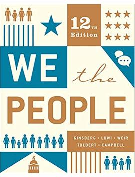 We The People (Twelfth Edition) by Benjamin Ginsberg