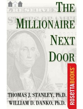 The Millionaire Next Door by William D. Danko