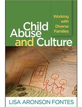 Child Abuse And Culture: Working With Diverse Families by Lisa Aronson Fontes