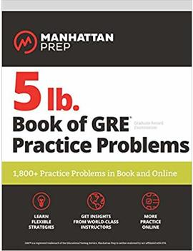5 Lb. Book Of Gre Practice Problems: 1,800+ Practice Problems In Book And Online (Manhattan Prep 5 Lb Series) by Manhattan Prep
