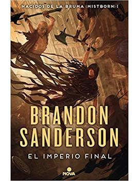 El Imperio Final (Nacidos De La Bruma [Mistborn] 1) (Nova) by Brandon Sanderson