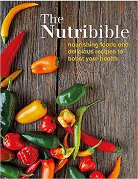The Nutribible: Nourishing Foods And Delicious Recipes To Boost Your Health by Na