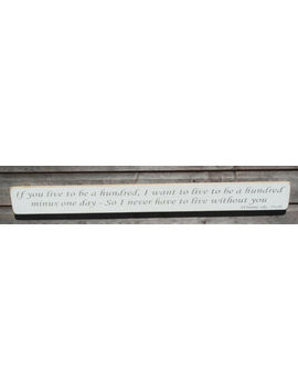 """Shabby Chic Wooden Sign """"If You Live To Be A Hundred....Win<Wbr>Nie The The Pooh by Ebay Seller"""