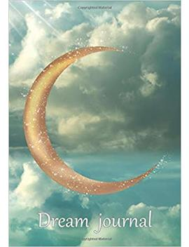 Dream Journal: Notebook For Your Dreams And Their Interpretations   Magical Moon Cover by Keep Track Books