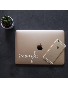 Enough, Enough Decal, Enough Sticker, One Word Decal, Christian Decal, Laptop Stickers, Laptop Decal, Macbook Decal, Car Decal, Vinyl Decal by Etsy