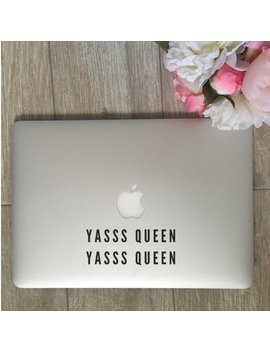 Yasss Queen Yasss Queen, Yasss Queen Decal, Yass Queen Sticker, Laptop Stickers, Laptop Decal, Macbook Decal, Car Decal, Vinyl Decal by Etsy